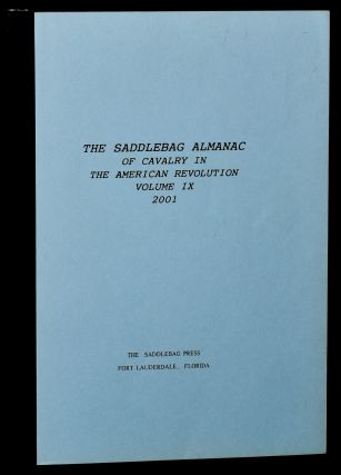 THE SADDLEBAG ALMANAC OF CAVALRY IN THE AMERICAN REVOLUTION. VOLUME IX. 2001