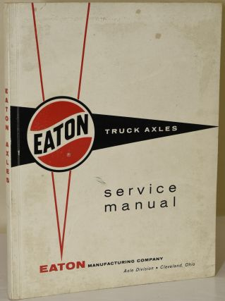 EATON TRUCK AXLES: SERVICE MANUAL