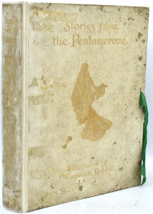 STORIES FROM THE PENTAMERONE [Edition de Luxe]. Giambattista Basile |, Warwick Goble