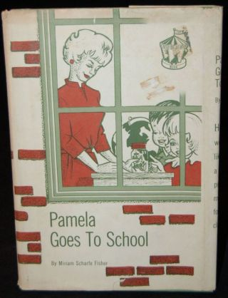 PAMELA GOES TO SCHOOL. Miriam Scharfe Fisher, John C. Bigham, author