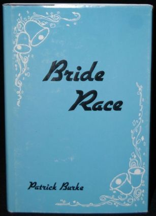 BRIDE RACE. Patrick Burke, author