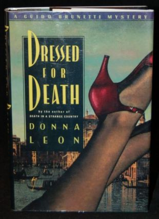 DRESSED FOR DEATH. Donna Leon, author