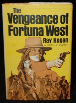THE VENGEANCE OF FORTUNA WEST. Ray Hogan