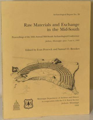 RAW MATERIALS AND EXCHANGE IN THE MID-SOUTH: PROCEEDINGS OF THE 16TH ANNUAL MID-SOUTH...