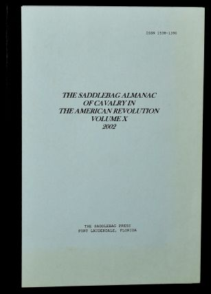 THE SADDLEBAG ALMANAC OF CAVALRY IN THE AMERICAN REVOLUTION. VOLUME X, 2002