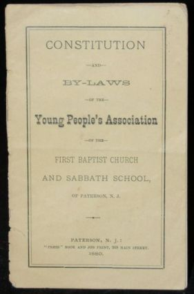 CONSTITUTION AND BY-LAWS OF THE YOUNG PEOPLE'S ASSOCIATION OF THE FIRST BAPTIST CHURCH AND...