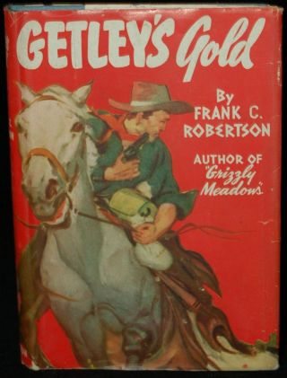GETLEY'S GOLD. Frank C. Robertson, author
