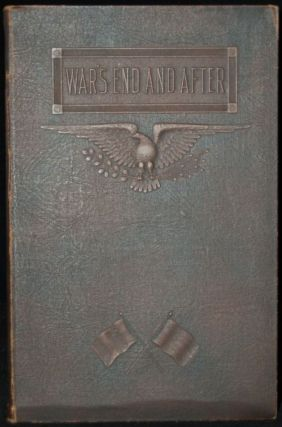 WAR'S END AND AFTER: NOTES OF A PERSONALLY CONDUCTED TOUR 1819-1919. Dan Brearley Brummitt, author
