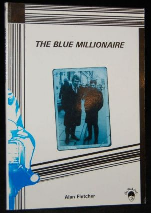 THE BLUE MILLIONAIRE (Signed). Alan Fletcher