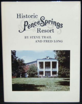 HISTORIC PENCE SPRINGS RESORT. Fred Long, Stephen Trail, author