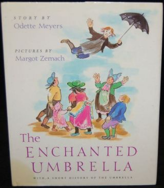 THE ENCHANTED UMBRELLA. Odette Meyers, Margot Zemach, author