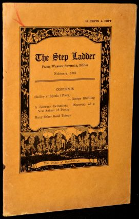 THE STEP LADDER: FEBRUARY 1923, VOL. VI, NO. 3 (A PUBLICATION OF THE ORDER OF BOOKFELLOWS). Flora...
