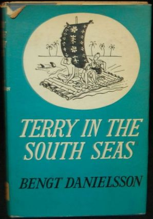 TERRY IN THE SOUTH SEAS. Bengt Danielsson, Reginald Spink, Pierre Heyman, author
