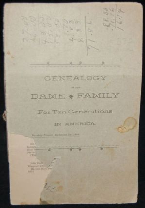 GENEALOGY OF THE DAME FAMILY FOR TEN GENERATIONS IN AMERICA