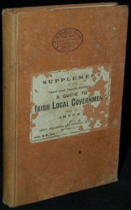 LOCAL GOVERNMENT RULES AND ORDERS. BEING A SUPPLEMENT TO THE THIRD AND FOURTH EDITIONS OF A GUIDE...