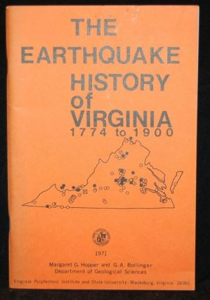 THE EARTHQUAKE HISTORY OF VIRGINIA, 1774-1900. G. A. Bollinger Margaret G. Hopper