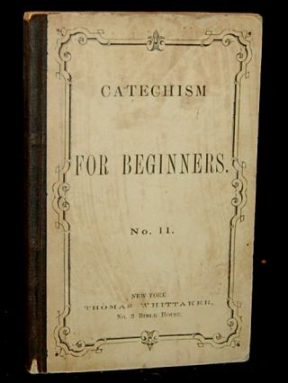 CATECHISM FOR BEGINNERS. NO. II
