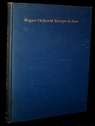 WAGNER ORCHESTRAL EXCERPTS IN SCORE. Albert E. Wier