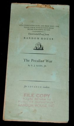 THE PECULIAR WAR [Uncorrected Proof] IMPRESSIONS OF A REPORTER IN KOREA. E. J. Kahn Jr