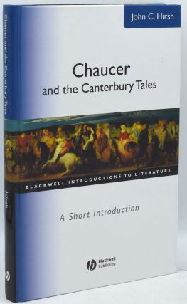 CHAUCER AND THE CANTERBURY TALES (BLACKWELL INTRODUCTIONS TO LITERATURE). John Hirsh