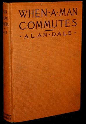 WHEN A MAN COMMUTES. Allan Dale, H. R. Martin