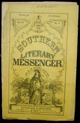 THE SOUTHERN LITERARY MESSENGER. APRIL, 1861. VOL. 32, NO. 4 (Confederate Imprint). George...