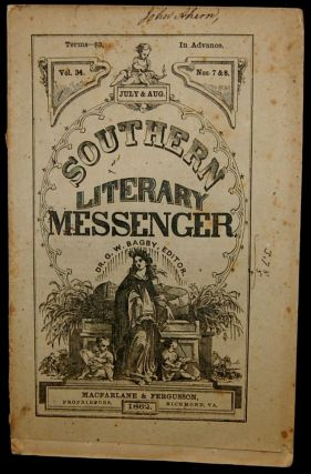 THE SOUTHERN LITERARY MESSENGER. JULY & AUG. 1862. VOL. 34, NOS. 7&8 [Confederate Imprint]....