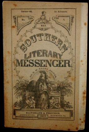 THE SOUTHERN LITERARY MESSENGER. MAY, 1863 NO. 5 [Confederate Imprint]. George William Bagby