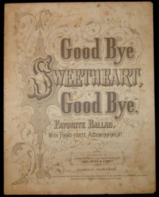 GOOD BYE SWEETHEART, GOOD BYE [CONFEDERATE SHEET MUSIC]. John Liptrot Hatton