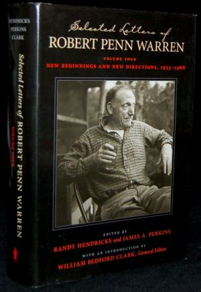 SELECTED LETTERS OF ROBERT PENN WARREN: NEW BEGINNINGS AND NEW DIRECTIONS, 1953-1968. VOLUME...