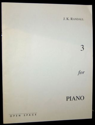 3 FOR PIANO [GREEK NICKEL #1; SOME OLD TROUBADOUR SONGS RECOLLECTED FROM AROUND 1200 AT THE PIANO...