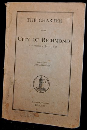 THE CHARTER OF THE CITY OF RICHMOND AS AMENDED TO JULY 1, 1936. City Attorney