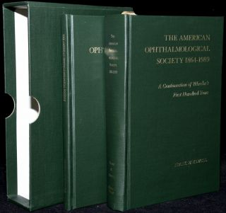 THE AMERICAN OPHTHALMOLOGICAL SOCIETY 1864-1989 |CONSTITUTION AND SIGNATURE BOOK (2 VOLUMES;...