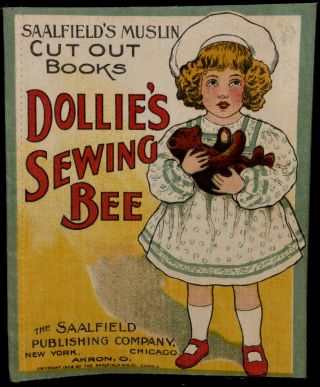 DOLLIE'S SEWING BEE [SAALFIELD'S MUSLIN CUT-OUT BOOK