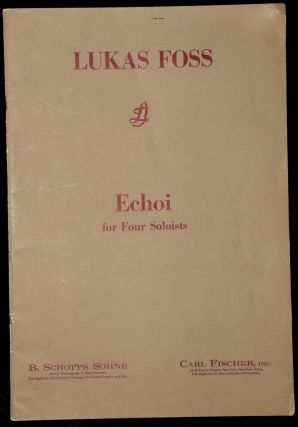 ECHOI FOR FOUR SOLOISTS. CLARINET, CELLO, PERCUSSION, AND PIANO. MUSICAL SCORE. Lukas Foss