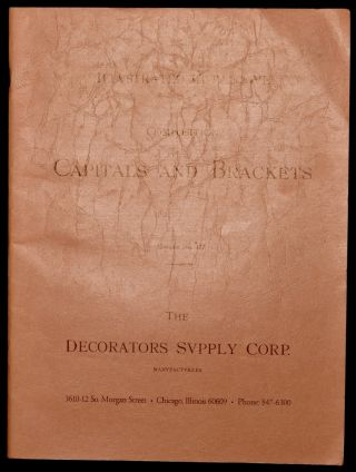 ILLUSTRATED CATALOGUE OF COMPOSITION CAPITALS AND BRACKETS. CATALOG NO. 127. Decorator's...
