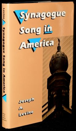 SYNAGOGUE SONG IN AMERICA. Joseph A. Levine