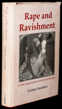 RAPE AND RAVISHMENT IN THE LITERATURE OF MEDIEVAL ENDLAND. Corinne Saunders