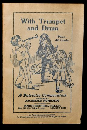 WITH TRUMPET AND DRUM. A PATRIOTIC COMPENDIUM. Archibald Humboldt.