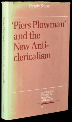 PIERS PLOWMAN AND THE NEW ANTI-CLERICALISM. Wendy Scase