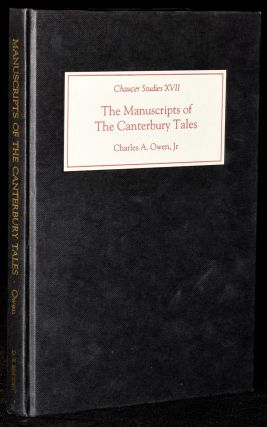 THE MANUSCRIPTS OF THE CANTERBURY TALES (CHAUCER STUDIES). Charles A. Owen Jr