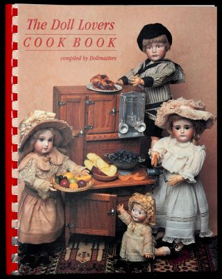 DOLL LOVERS COOK BOOK. Dollmasters, Compiler
