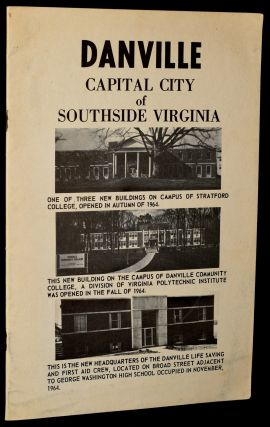 DANVILLE: CAPITAL CITY OF SOUTHSIDE VIRGINIA. Danville Chamber of Commerce