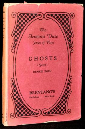 GHOSTS. THE ELEANORA DUSE SERIES OF PLAYS. Henrik Ibsen.