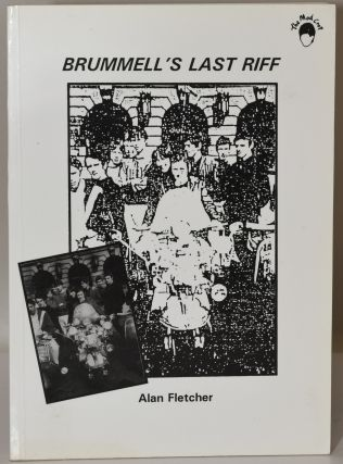 BRUMMELL'S LAST RIFF (Signed). Alan Fletcher, author