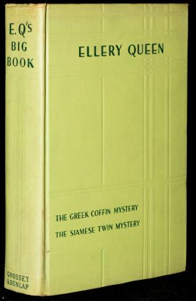 E. Q.'s BIG BOOK. CONTAINING THE TWO COMPLETE MYSTERY STORIES: THE SIAMESE TWIN MYSTERY | THE...