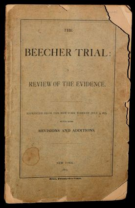 THE BEECHER TRIAL: A REVIEW OF THE EVIDENCE. REPRINTED FROM THE NEW YORK TIMES OF JULY 3, 1875. ...