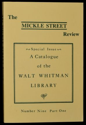 SPECIAL ISSUE: A CATALOGUE OF THE WALT WHITMAN LIBRARY. THE MICKLE STREET REVIEW. NUMBER NINE,...