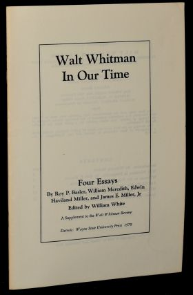 WALT WHITMAN IN OUR TIME. William White, | Roy P. Basler, William Meredith, Edwin Haviland...