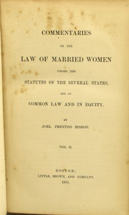 COMMENTARIES ON THE LAW OF MARRIED WOMEN UNDER THE STATUTES OF THE SEVERAL STATES, AND AT COMMON LAW AND IN EQUITY (Volume II Only)